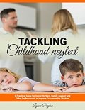 Tackling Childhood Neglect